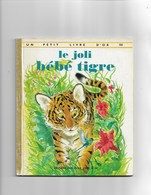 Un Petit Livre D'or Le Joli Bébé Tigre - Bücher, Zeitschriften, Comics