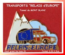 "SUPER PIN'S TRANSPORTS : "" RELAIS D'EUROPE"" Tunnel Du Mont Blanc, émail Grand Feu Base Or, Format 3,2X2,3cm - Transportation"