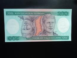 BRÉSIL : 200 CRUZEIROS   ND 1984 -     P 199b     NEUF - Brazil
