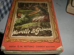 LIBRO NOVELLE DI GRIMM 1954 -EDIZIONI G.M NETTUNO OMNIA - Klassiekers
