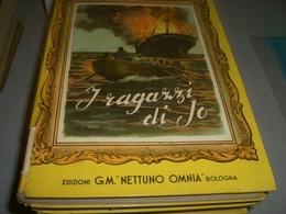 LIBRO I RAGAZZI DI JO- G.M NETTUNO OMNIA 1954 - Libri, Riviste, Fumetti