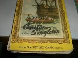 LIBRO CAPITANO SINGLETON-EDIZIONI G.M OMNIA NETTUNO 1954 - Klassiekers