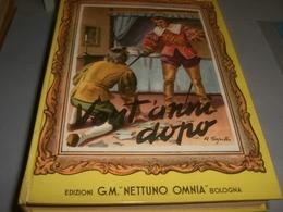 LIBRO VENT'ANNI DOPO -EDIZIONI G.M OMNIA NETTUNO 1954-ILLUSTRAZIONE SGRILLI - Klassiekers