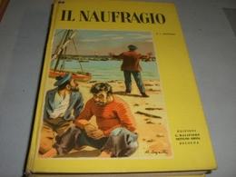 LIBRO IL NAUFRAGIO -EDIZIONI G.M OMNIA NETTUNO 1954-ILLUSTRAZIONE SGRILLI - Libri, Riviste, Fumetti