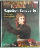 Napoléon Bonaprte Un Homme Un Empereur - Books, Magazines, Comics