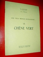 Le Chêne Vert  Une Villa Médicis Rhodanienne  Léo Larguier / Jules Véran / Avignon Félibrige  Séménow - Provence - Alpes-du-Sud