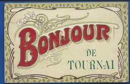 BONJOUR De TOURNAI    écrite En 1907 - Tournai