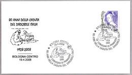80 Años Caida DIRIGIBLE ITALIA - 80 Years Fall AIRSHIP ITALIA. Bologna 2008 - Vuelos Polares