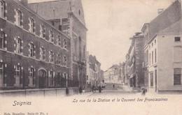 619 Soignies La Rue De La Station Et Le Couvent Des Franciscaines - Soignies