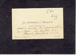 IXELLES 1910 ANCIENNE CARTE DE VISITE - Le Chanoine J. HALLAUX - Curé De ST-BONIFACE - Visitenkarten