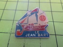 210A Pin's Pins / Beau Et Rare : THEME : BATEAUX / VOILE VOILIER TABAO LE JEAN BART PIPE - Boats