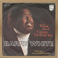 """7"""" Single, Barry White, What Am I Gonna Do With You - Disco, Pop"""