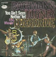 Bachmann-turner Overdrive 45t You Ain't Seen Nothin'yet VG+ EX - Hard Rock & Metal