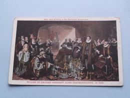 WILLEM De ZWIJGER Verkoopt Zijne Kostbaarheden ( NEDERLAND / Holland ) Anno 19?? ( Zie Foto's ) A° 1568 ! - Familias Reales