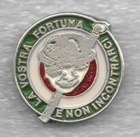 1/2 Calcio Pins Soccer Italy FootBall Pin Gruppo Ultras - La Vostra Fortuna Non Incontrarci - Calcio