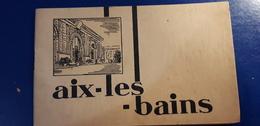 AIX LES BAINS  BROCHURE PUBLICTAIRE '' AIX LES BAINS GUERIT LES RHUMATISMES  COMPLET - Aix Les Bains