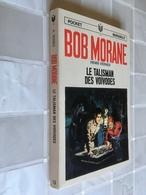 BOB MORANE N° 013    LE TALISMAN DES VOÏVODES    Henri Vernes    Pocket Marabout - E.O. 1967 - Bücher, Zeitschriften, Comics