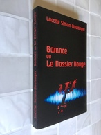 The BookEditions.com    GARANCE Ou Le DOSSIER ROUGE    Lucette Simon-Boulanger - Livres, BD, Revues