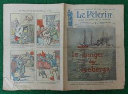 Revue Illustrée Le Pèlerin - Juillet 1921- Le Dangers Des Icebergs - Les Chiens Donnent La Chasse Aux Bois De Boulogne - Journaux - Quotidiens