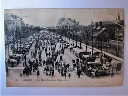 FRANCE - PAS DE CALAIS - ARRAS - Le Marché Aux Chevaux - 1907 - Arras