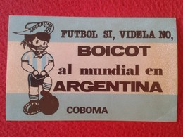 PEGATINA POLÍTICA ADHESIVO POLITICAL STICKER MUNDIAL DE ARGENTINA 78 1978 FÚTBOL SI VIDELA NO, DICTADURA BOICOT FOOTBALL - Autocollants