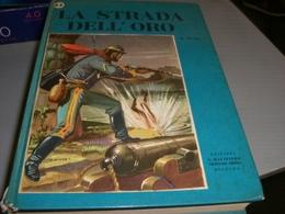 LIBRO LA STRADA DELL'ORO -EDIZIONI G.MALIPIERO NETTUNO OMNIA 1955 - Libri, Riviste, Fumetti