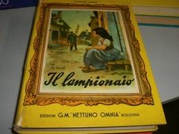 LIBRO IL LAMPIONARIO -ILLUSTRATO SGRILLI -EDIZIONI G.M NETTUNO OMNIA 1954 - Libri, Riviste, Fumetti