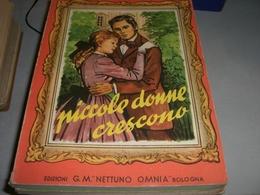 LIBRO PICCOLE DONNE CRESCONO -EDIZIONI G.M OMNIA NETTUNO 1952 - Klassiekers