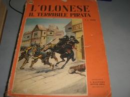 LIBRO L'OLONESE IL TERRIBILE PIRATA  -EDIZIONI G.M OMNIA NETTUNO 1955 - Klassiekers