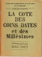 La Cote Des Coins Dates Et Des Millésimes 17ème Edition - 1952-1953 - SOCOCODAMI - Unclassified
