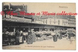NANTES LE MARCHE PROVISOIRE DU QUAI PENTHIEVRE - LOIRE ATLANTIQUE  - CPA - Nantes