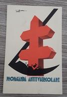 Cartolina Pubblicitaria - Propaganda Antitubercolare*/* - Pubblicitari
