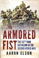 The Armored Fist - The 712th Tank Battalion In The Second World War. Elson, Aaron - Bücher