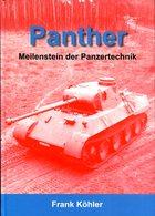 Panther - Meilenstein Der Panzertechnik. Köhler, Frank - Bücher