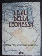 LE ALI DELLA LEONESSA Storia Dell'aviazione A Brescia - Motori