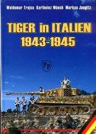 Tiger In Italien 1943-1945. Trojca, Waldemar/ Münch, Karlheinz/ Jaugitz, Markus - German