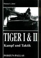 Tiger I & II - Kampf Und Taktik. Jentz, Thomas L. - Alemán