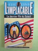 100  ** Le Dernier Fils Du Soleil **  L'IMPLACABLE  03/1997 - Livres, BD, Revues