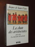 La Chute Des Aristocrates 1787-1792 : La Naissance De La Droite / Perrin 1992 - Histoire