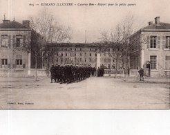 """ROMANS Sur ISERE """"Caserne BON"""" Départ Pour La Petite Guerre"""" - Romans Sur Isere"""