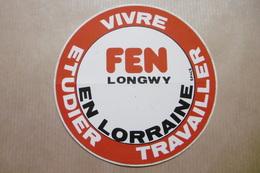 Autocollant : FEN LONGWY En LORRAINE Vivre Etudier Travailler - Autocollants