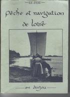 """Livre Illustré """"Pêche Et Navigation De LOIRE En ANJOU - PONTS DE CE-NANTES-BREST-ANGERS-SAUMUR-DAGUENIERE - Pays De Loire"""