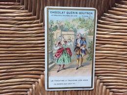 CHROMO CHOCOLAT GUERIN-BOUTRON  PARIS   LE THÉÂTRE A TRAVERS LES ÂGES  La Comédie Sous Louis XV - Guerin Boutron