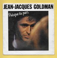 Disque Vinyle 45 Tours : JEAN JACQUES GOLDMAN  :  PUISQUE TU PARS..Scan C  : Voir 2 Scans - Vinyl Records