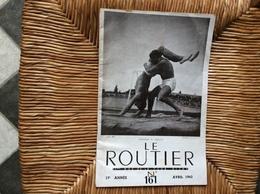 LE ROUTIER Organe Mensuel Des Clans De Routiers ÉCLAIREURS DE FRANCE Et ÉCLAIREUSES AÎNÉES Scoutisme No 161 AVRIL 1943 - Padvinderij