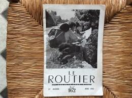 LE ROUTIER Organe Mensuel Des Clans De Routiers ÉCLAIREURS DE FRANCE Et ECLAIREUSES AÎNÉES Scoutisme No 162 Mai 1943 - Scouting