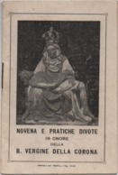 Novena E Pratiche Divote In Onore Della Beata Vergine Della Corona (Spiazzi Di Montebaldo). Verona 1935 16 Facciate - Religion