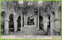 CPA 02 CHAUNY Aisne - EGLISE St SAINT-MARTIN - Le Choeur ° Bille Photo-éditeur ** Guerre - Chauny