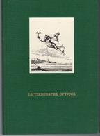 Le Télégraphe Optique De Claude CHAPPE - Henri GACHOT 1966 - Philately And Postal History