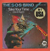 Disque Vinyle 45 Tours : THE S-O-S- BAND  : TAKE YOUR TIME..Scan B  : Voir 2 Scans - Disco, Pop